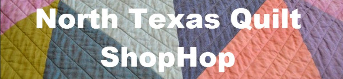 North Texas Quilt ShopHop